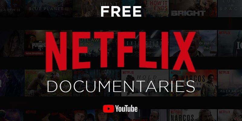netflix, netflix documentaries, netflix free, netflix videos on youtube, netflix vs youtube